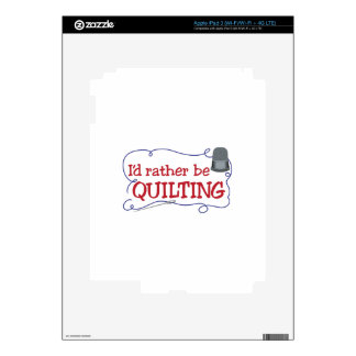 Rather Be Quilting iPad 3 Skins