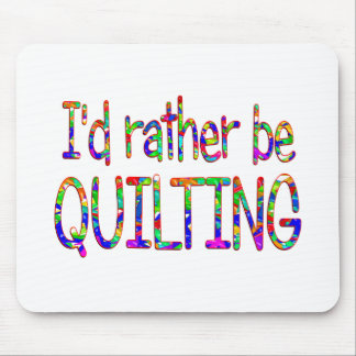 Rather be Quilting Mouse Pad