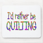 Rather be Quilting Mousepads