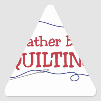 Rather Be Quilting Triangle Sticker