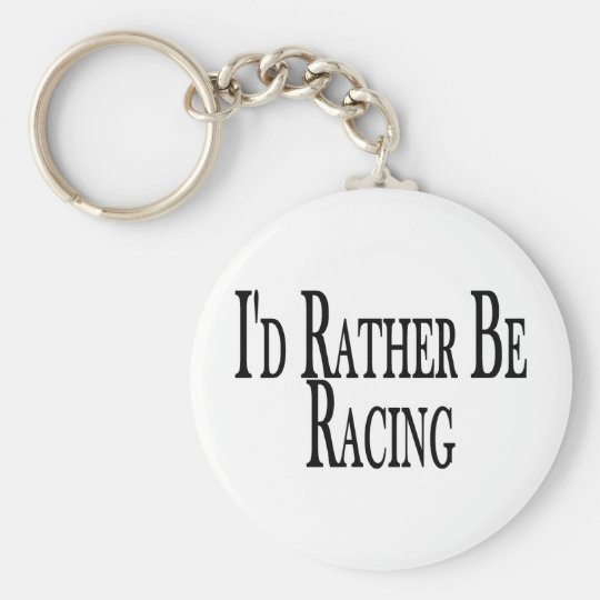 Rather Be Racing Keychain