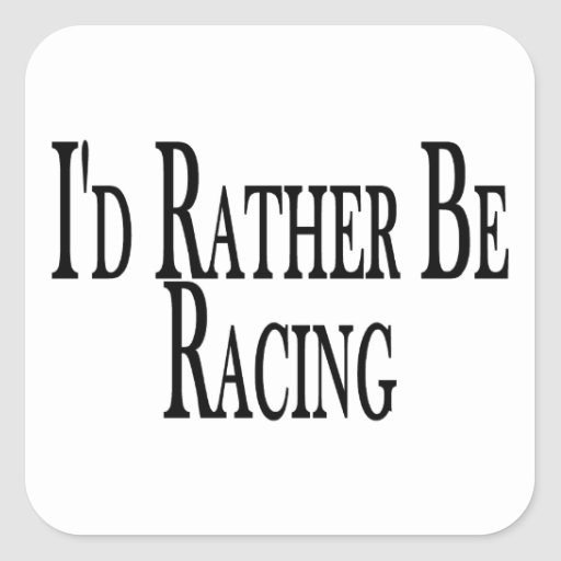 Rather Be Racing Square Sticker