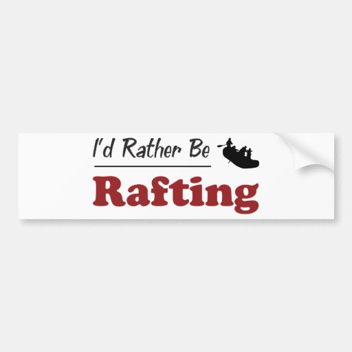 Rather Be Rafting Bumper Stickers