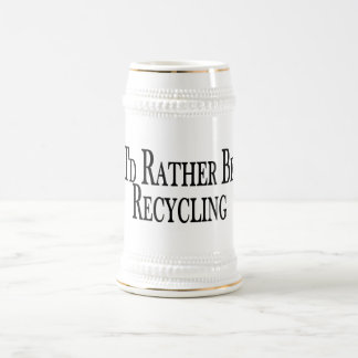 Rather Be Recycling Beer Stein