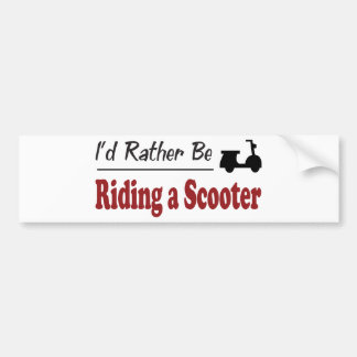 Rather Be Riding a Scooter Car Bumper Sticker