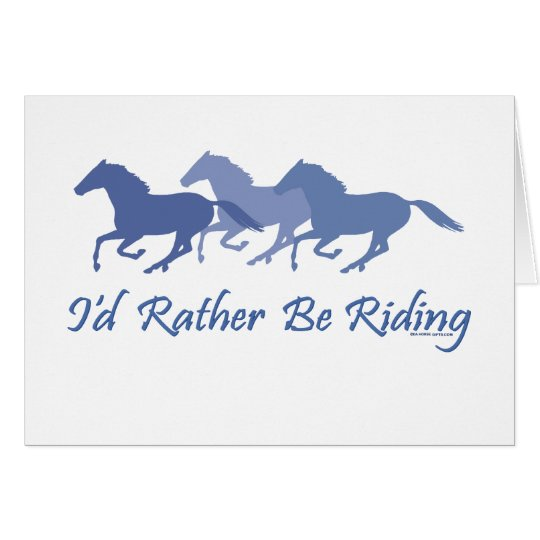 Rather Be Riding - Horse Saying Card