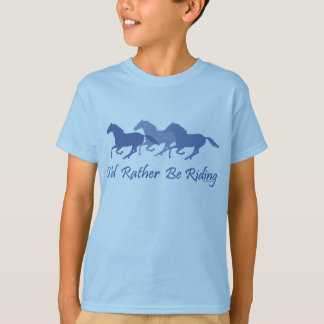 Rather Be Riding - Horse Saying T-Shirt