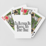 Rather Be Riding My Dirt Bike Bicycle Playing Cards