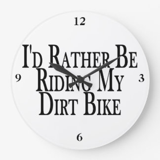 Rather Be Riding My Dirt Bike Wall Clocks