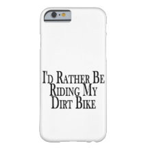 Rather Be Riding My Dirt Bike iPhone 6 Case