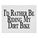 Rather Be Riding My Dirt Bike Poster