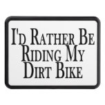 Rather Be Riding My Dirt Bike Tow Hitch Covers