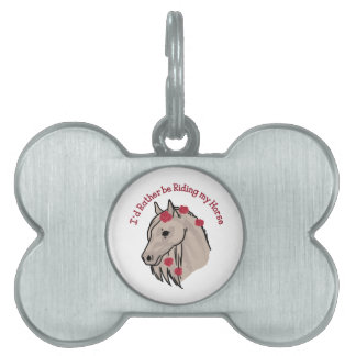 Rather Be Riding My Horse Pet Tag