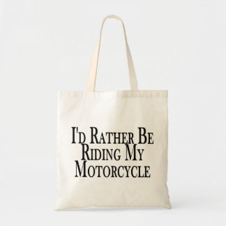 Rather Be Riding My Motorcycle Bags