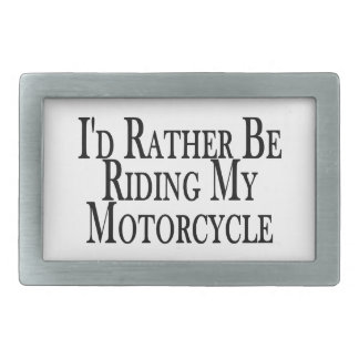 Rather Be Riding My Motorcycle Belt Buckle