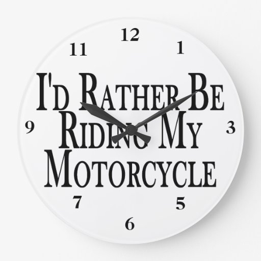 Rather Be Riding My Motorcycle Clock