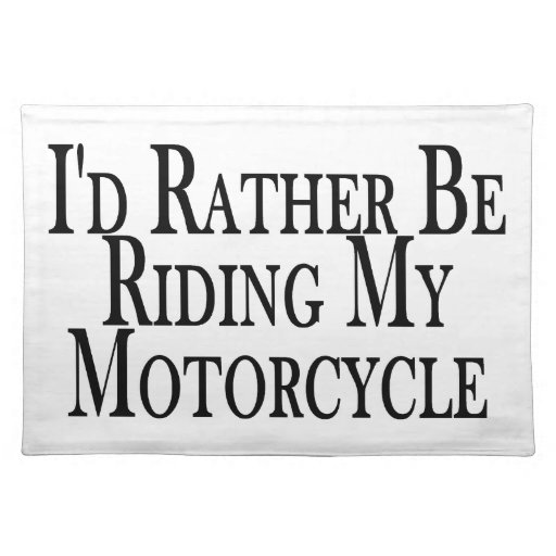 Rather Be Riding My Motorcycle Cloth Placemat