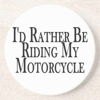 Rather Be Riding My Motorcycle Drink Coaster