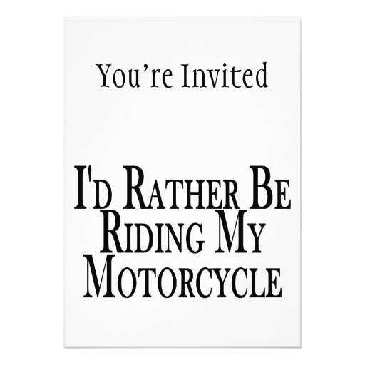 Rather Be Riding My Motorcycle Personalized Invitations