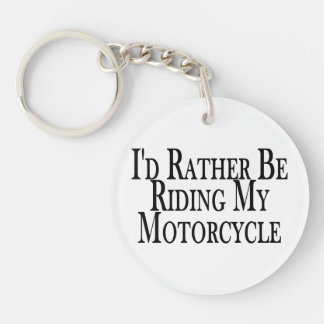 Rather Be Riding My Motorcycle Keychain