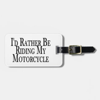 Rather Be Riding My Motorcycle Luggage Tag