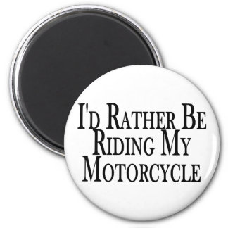 Rather Be Riding My Motorcycle 2 Inch Round Magnet