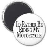 Rather Be Riding My Motorcycle Magnets
