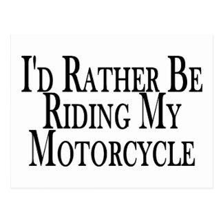 Rather Be Riding My Motorcycle Postcard