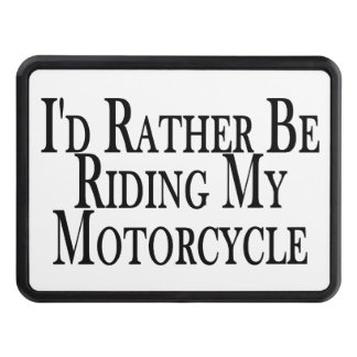 Rather Be Riding My Motorcycle Trailer Hitch Cover