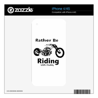 Rather Be Riding w daddy iPhone 4S Skins