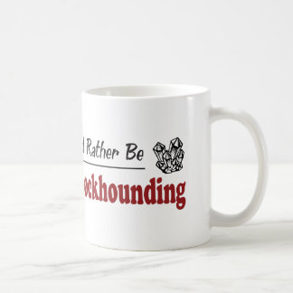 Rather Be Rockhounding Mugs