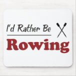 Rather Be Rowing Mouse Pad