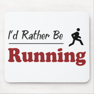 Rather Be Running Mouse Pad