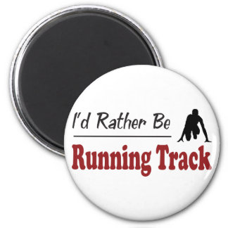 Rather Be Running Track 2 Inch Round Magnet