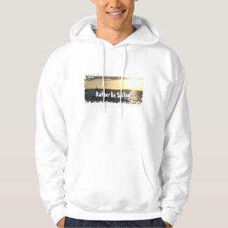 Rather Be Sailing! Hoodie