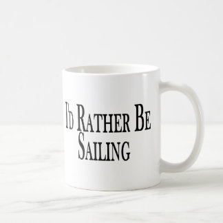 Rather Be Sailing Classic White Coffee Mug