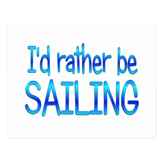 Rather be Sailing Postcard