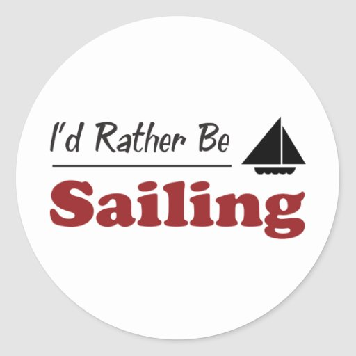 Rather Be Sailing Round Stickers