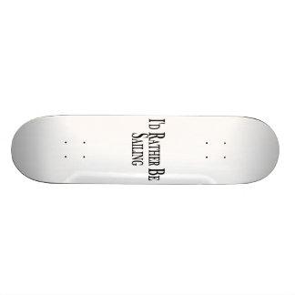 Rather Be Sailing Skateboard Deck