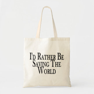 Rather Be Saving The World Canvas Bags