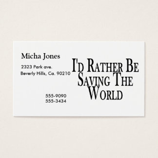 Rather Be Saving The World Business Card