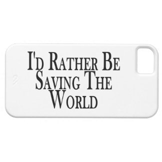 Rather Be Saving The World iPhone 5 Case