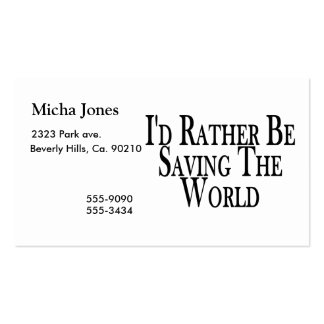 Rather Be Saving The World Double-Sided Standard Business Cards (Pack Of 100)