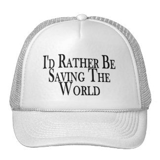 Rather Be Saving The World Trucker Hat