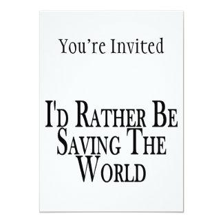 "Rather Be Saving The World 5"" X 7"" Invitation Card"