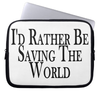 Rather Be Saving The World Laptop Computer Sleeves