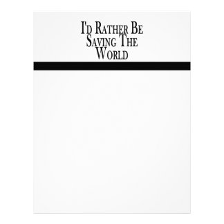 Rather Be Saving The World Customized Letterhead