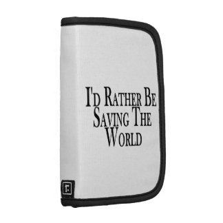 Rather Be Saving The World Planners