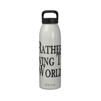 Rather Be Saving The World Drinking Bottle