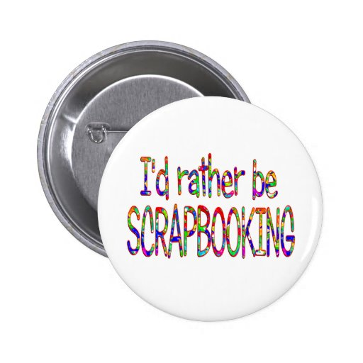 Rather be Scrapbooking 2 Inch Round Button